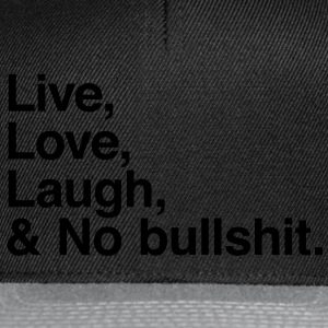 live love laugh and no bullshit Tee shirts - Casquette snapback