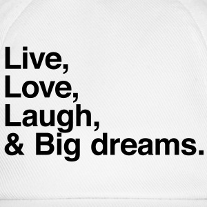 live love laugh and big dreams T-shirts - Baseballcap