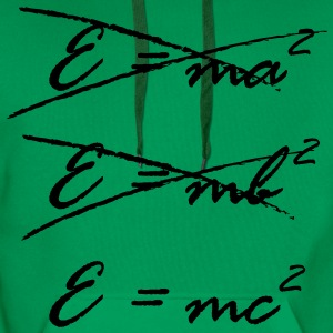 E = ma^2 - E = mb^2 - E = mc^2 T-Shirts - Men's Premium Hoodie