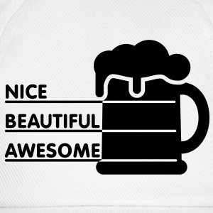 Nice beautiful awesome | Beer | Bier T-Shirts - Baseballkappe