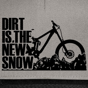 dirt is the new snow T-Shirts - Snapback Cap