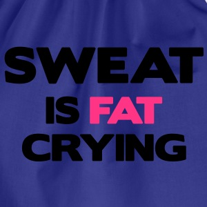 Sweat is Fat Crying T-shirts - Sportstaske