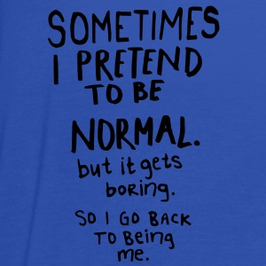 Awesome - Normal is Boring Tee shirts - Débardeur Femme marque Bella