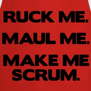 Ruck Me Maul Me Make Me Scrum T-Shirts - Cooking Apron