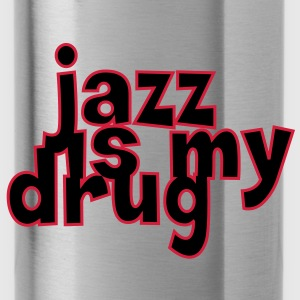 Jazz is my drug ! Tee shirts - Gourde