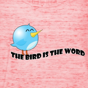 Bird is the word T-Shirts - Women's Tank Top by Bella