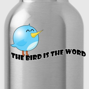 Bird is the word T-Shirts - Water Bottle