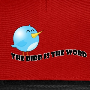 Bird is the word T-Shirts - Snapback Cap