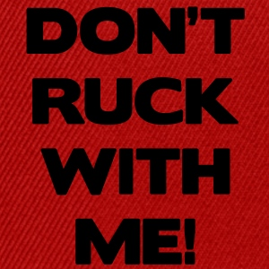 Don't Ruck with Me T-Shirts - Snapback Cap