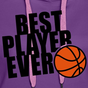 BEST BASKETBALL PLAYER EVER 2C T-Shirt FL - Felpa con cappuccio premium da donna