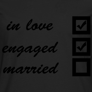 in love, engaged, married Tee shirts - T-shirt manches longues Premium Homme
