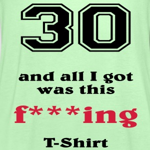 30 and all I got... T-shirts - Dame tanktop fra Bella