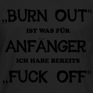 BURN OUT - FUCK OFF - Männer Premium Langarmshirt