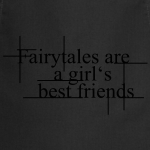 Fairytales are a girls best friends. - Cooking Apron