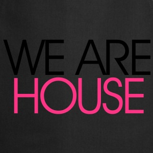 We Are House T-shirts - Förkläde