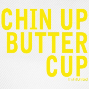 Chin Up Buttercup - Baseball Cap