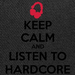 Keep Calm And Listen To Hardcore T-shirts - Snapback cap