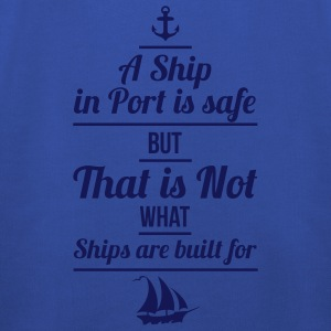 A Ship in Port is safe, but that is not, what ships are built for - Kinder Premium Hoodie