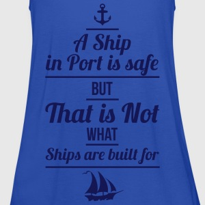A Ship in Port is safe, but that is not, what ships are built for - Frauen Tank Top von Bella