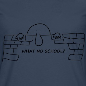 What No School? - Men's Premium Longsleeve Shirt