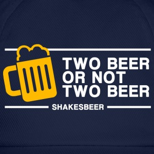 Two Beer Or Not Two Beer (in white) - Baseball Cap