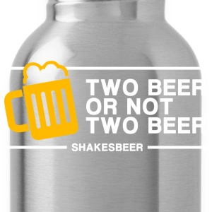 Two Beer Or Not Two Beer (in white) - Water Bottle