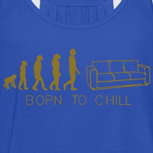 Born to chill, sofa, kanapee, diwan, liege, couch,bett, evolution,  T-Shirts - Frauen Tank Top von Bella