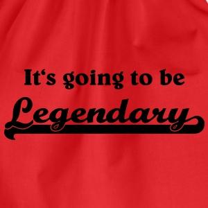 It's going to be legendary T-Shirts - Drawstring Bag