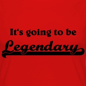 It's going to be legendary T-Shirts - Women's Premium Longsleeve Shirt