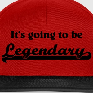 It's going to be legendary T-Shirts - Snapback Cap