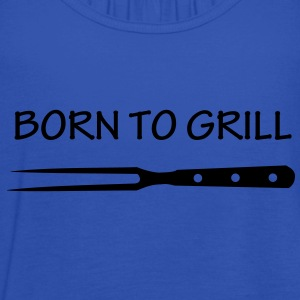 Born to grill barbecue, chef, grill master, grill master, grilling, bbq, barbeque, T-Shirts. - Women's Tank Top by Bella