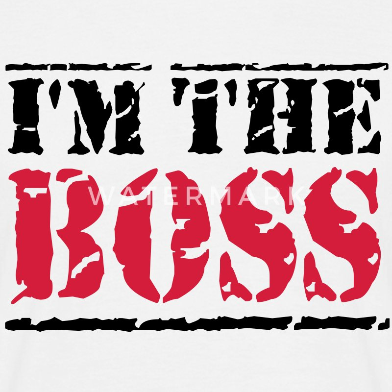 I'm the Boss T-Shirts - Men's T-Shirt