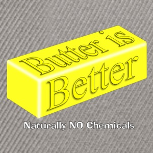 Butter is better - Snapback Cap