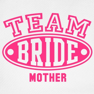 TEAM BRIDE MOTHER T-Shirt - Baseball Cap