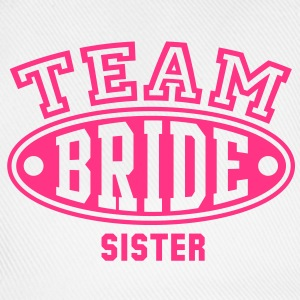 TEAM BRIDE SISTER T-Shirt - Baseball Cap