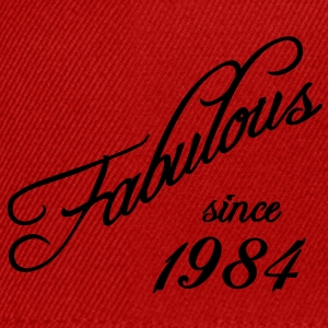 Fabulous since 1984 Tee shirts - Casquette snapback