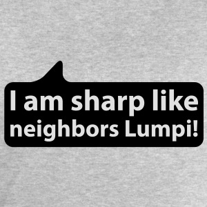 I am sharp like neighbors lumpi | Ich bin scharf wie Nachbars Lumpi T-Shirts - Sweat-shirt Homme Stanley & Stella