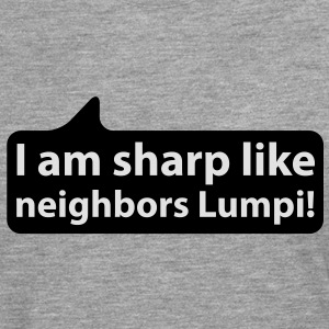 I am sharp like neighbors lumpi | Ich bin scharf wie Nachbars Lumpi T-Shirts - T-shirt manches longues Premium Homme
