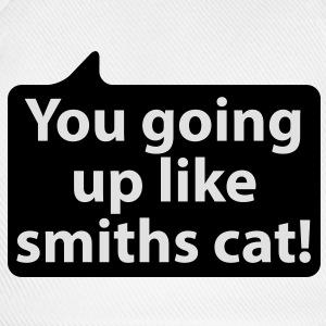 You going up like smiths cat | Du gehst ab wie Schmidts Katze T-Shirts - Basebollkeps