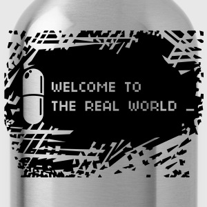 Welcome to the real world - Water Bottle