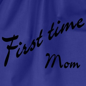 first time Mom T-shirts - Sportstaske