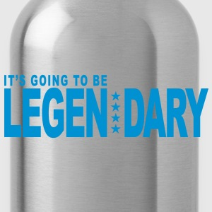 it's going to be legendary 1c original T-Shirts - Water Bottle