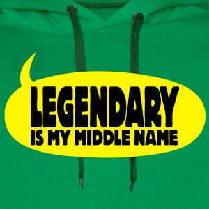 legendary is my middle name I T-Shirts - Men's Premium Hoodie