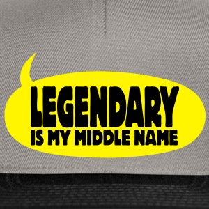 legendary is my middle name I T-Shirts - Snapback Cap