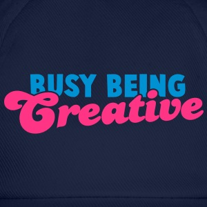 BUSY being CREATIVE! T-Shirts - Baseball Cap