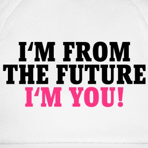 I'm from the future T-Shirts - Baseball Cap