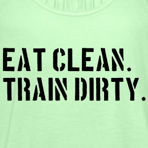Eat clean. Train dirty. T-Shirts - Women's Tank Top by Bella