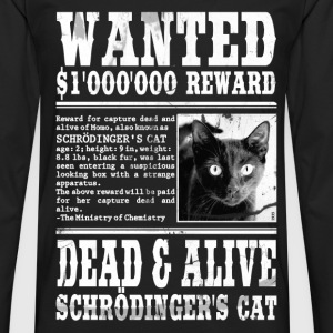 schrödinger's cat wanted white T-Shirts - Men's Premium Longsleeve Shirt