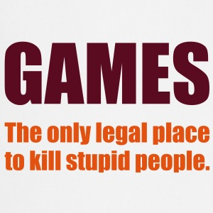 Games - The only legal place... T-Shirts - Kochschürze
