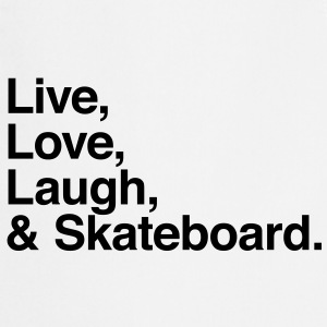 Live Love Laugh and skateboard Camisetas - Delantal de cocina